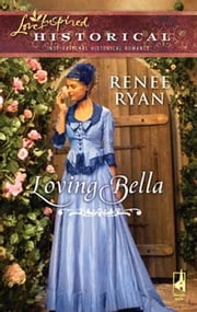 Loving Bella ebook by Renee Ryan
