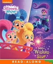 Catch a Wishing Star (Shimmer and Shine) ebook by Nickelodeon Publishing