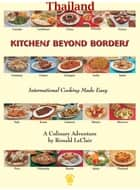 Kitchens Beyond Borders Thailand ebook by Ronald LeClair