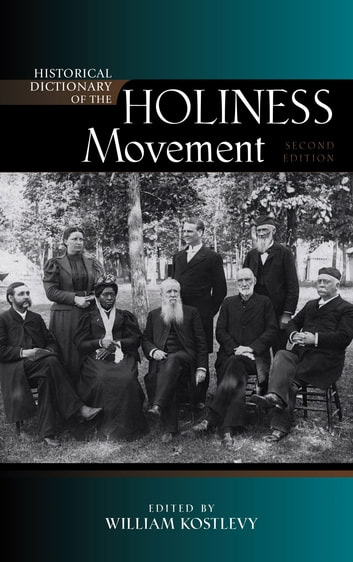 Historical Dictionary of the Holiness Movement ebook by