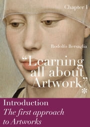 """Learning all about Artworks"": Chapter I - Introduction - The first approach to Artworks ebook by Kobo.Web.Store.Products.Fields.ContributorFieldViewModel"