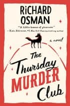 The Thursday Murder Club - A Novel ebook by Richard Osman
