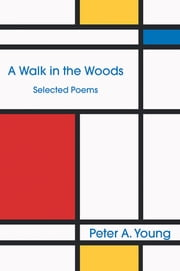 A Walk in the Woods ebook by PETER A. YOUNG