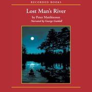 Lost Man's River audiobook by Peter Matthiessen