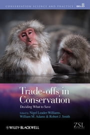 Trade-offs in Conservation - Deciding What to Save ebook by