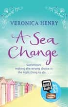 A Sea Change ebook by Veronica Henry
