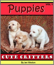 Puppies - Volume 1 - A Photo Collection of Adorable, Cuddly Puppies ebook by Jen Weston