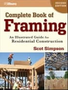 Complete Book of Framing ebook by Scot Simpson