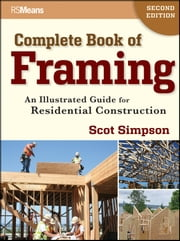 Complete Book of Framing - An Illustrated Guide for Residential Construction ebook by Scot Simpson