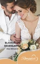 Blameer die skoenlapper ebook by Elsa Winckler