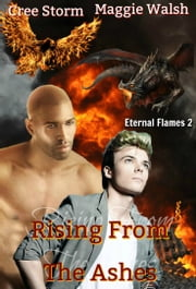 Rising From The Ashes Eternal Flames 2 ebook by Maggie Walsh, Cree Storm