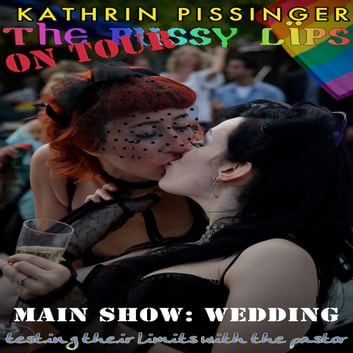 Main Show: Wedding: testing their limits with the pastor audiobook by Kathrin Pissinger