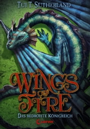 Wings of Fire 3 - Das bedrohte Königreich eBook by Tui T.  Sutherland, Bea Reiter