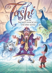 Tashi and the Wicked Magician - and other stories ebook by Anna Fienberg,Barbara Fienberg,Geoff Kelly,Kim Gamble
