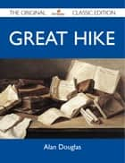 Great Hike - The Original Classic Edition eBook by Douglas Alan