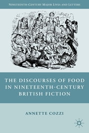 The Discourses of Food in Nineteenth-Century British Fiction ebook by Annette Cozzi