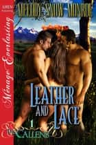 Leather and Lace ebook by Melody Snow Monroe