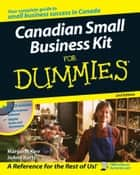 Canadian Small Business Kit For Dummies ebook by Margaret Kerr,JoAnn Kurtz