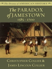 The Paradox of Jamestown: 1585 - 1700 ebook by James Lincoln Collier, Christopher Collier