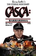 Casca 42: Barbarossa ebook by Tony Roberts
