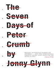 The Seven Days of Peter Crumb ebook by Jonny Glynn