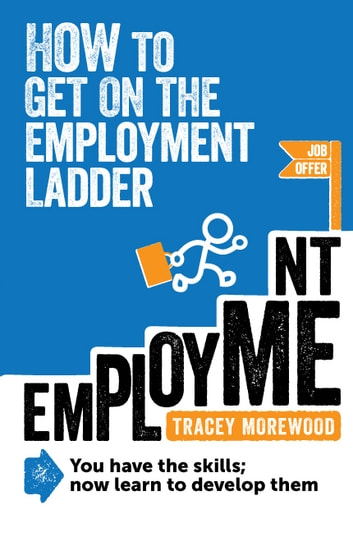 How to get on the employment ladder ebook by Tracey Morewood