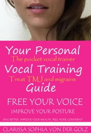 Your Vocal Training Guide ebook by Clarissa Sophia Von Der Golz