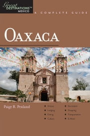 Explorer's Guide Oaxaca: A Great Destination ebook by Paige R. Penland