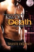 Kiss of Death ebook by Seleste deLaney
