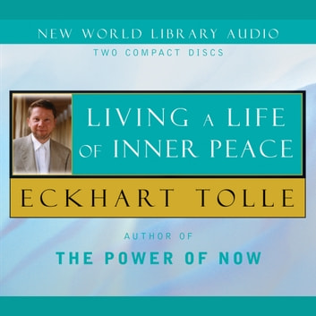 Living a Life of Inner Peace audiobook by