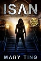 ISAN - International Sensory Assassin Network ebook by Mary Ting