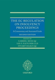 The EC Regulation on Insolvency Proceedings: A Commentary and Annotated Guide ebook by Gabriel Moss QC,Ian Fletcher,Stuart Isaacs QC