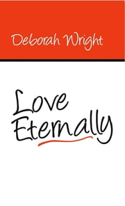 Love Eternally ebook by Deborah Wright