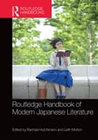Routledge Handbook of Modern Japanese Literature ebook by Rachael Hutchinson,Leith Douglas Morton