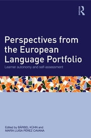 Perspectives from the European Language Portfolio - Learner autonomy and self-assessment ebook by Bärbel Kühn,María Luisa Pérez Cavana