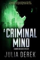A Criminal Mind ebook by Julia Derek