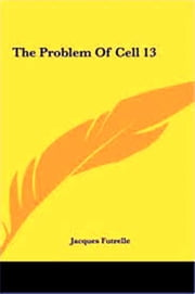 The Problem of Cell 13 ebook by Jacques Futrelle