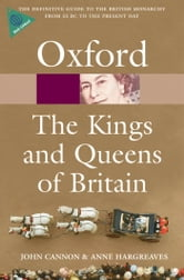 The Kings and Queens of Britain ebook by John Cannon,Anne Hargreaves