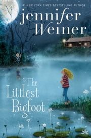 The Littlest Bigfoot ebook by Jennifer Weiner