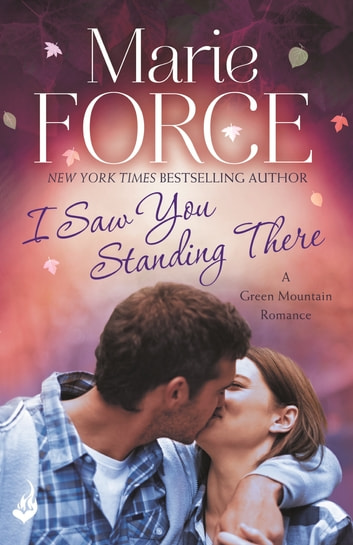 I Saw You Standing There: Green Mountain Book 3 ebook by Marie Force