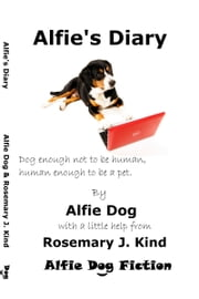 Alfie's Diary ebook by Rosemary J. Kind