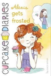 Alexis Gets Frosted ebook by Coco Simon