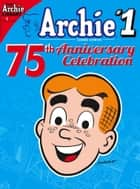 Archie 75th Anniversary Digest #1 ebook by Archie Superstars