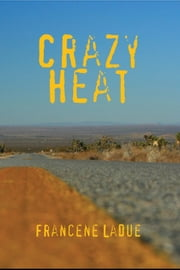 Crazy Heat ebook by Francene LaDue
