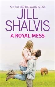 A Royal Mess ebook by Jill Shalvis
