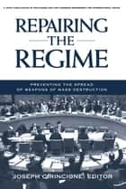 Repairing the Regime ebook by Joseph Cirincione