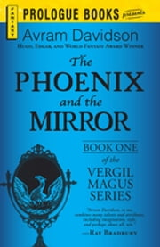 The Phoenix and the Mirror - Book One of the Vergil Magus Series ebook by Avram Davidson