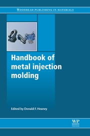 Handbook of Metal Injection Molding ebook by Donald F Heaney