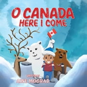O Canada, Here I Come audiobook by AINE MOORAD