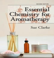 Essential Chemistry for Aromatherapy ebook by Sue Clarke